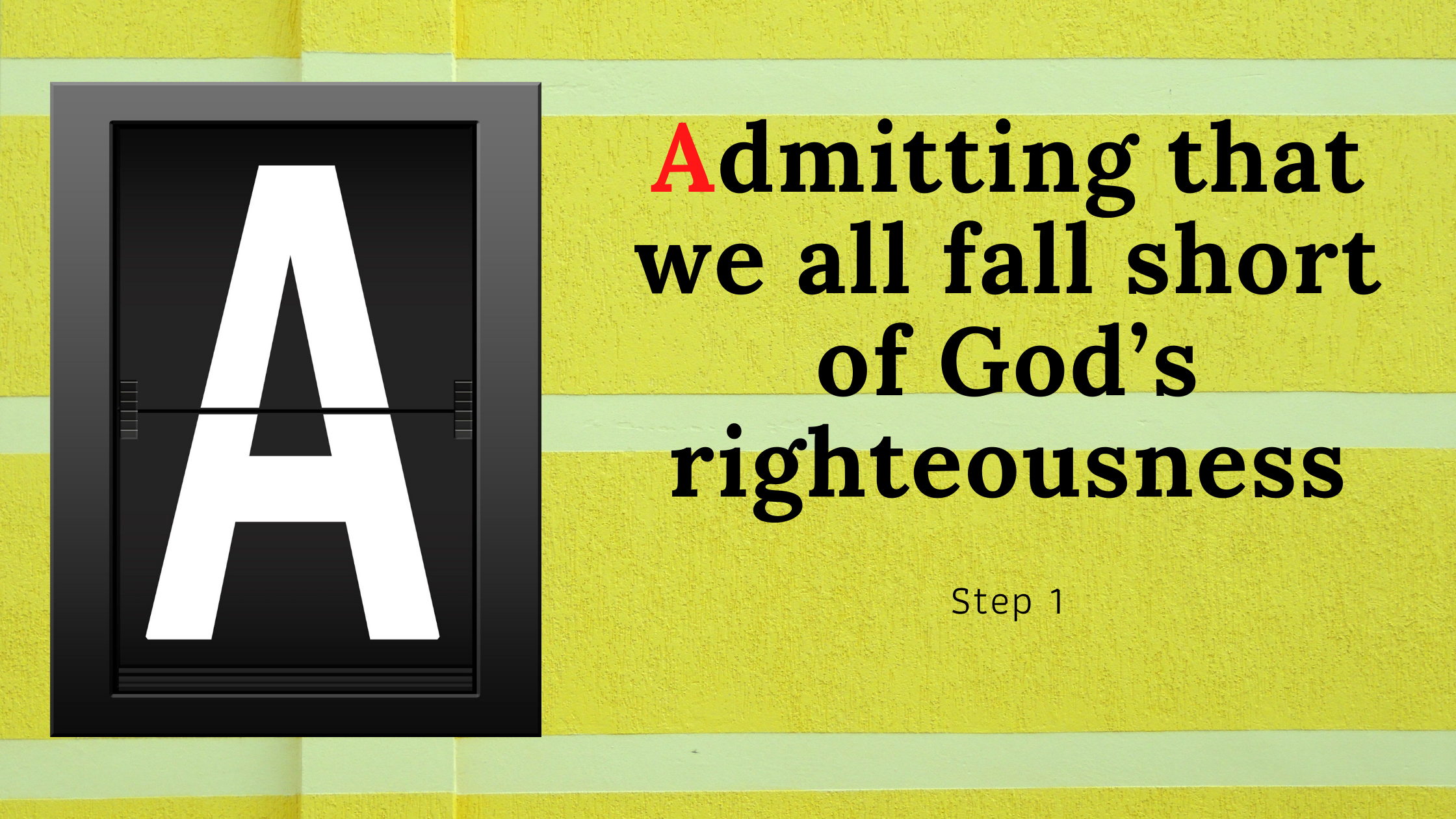 Admitting that we all fall short of God's righteousness