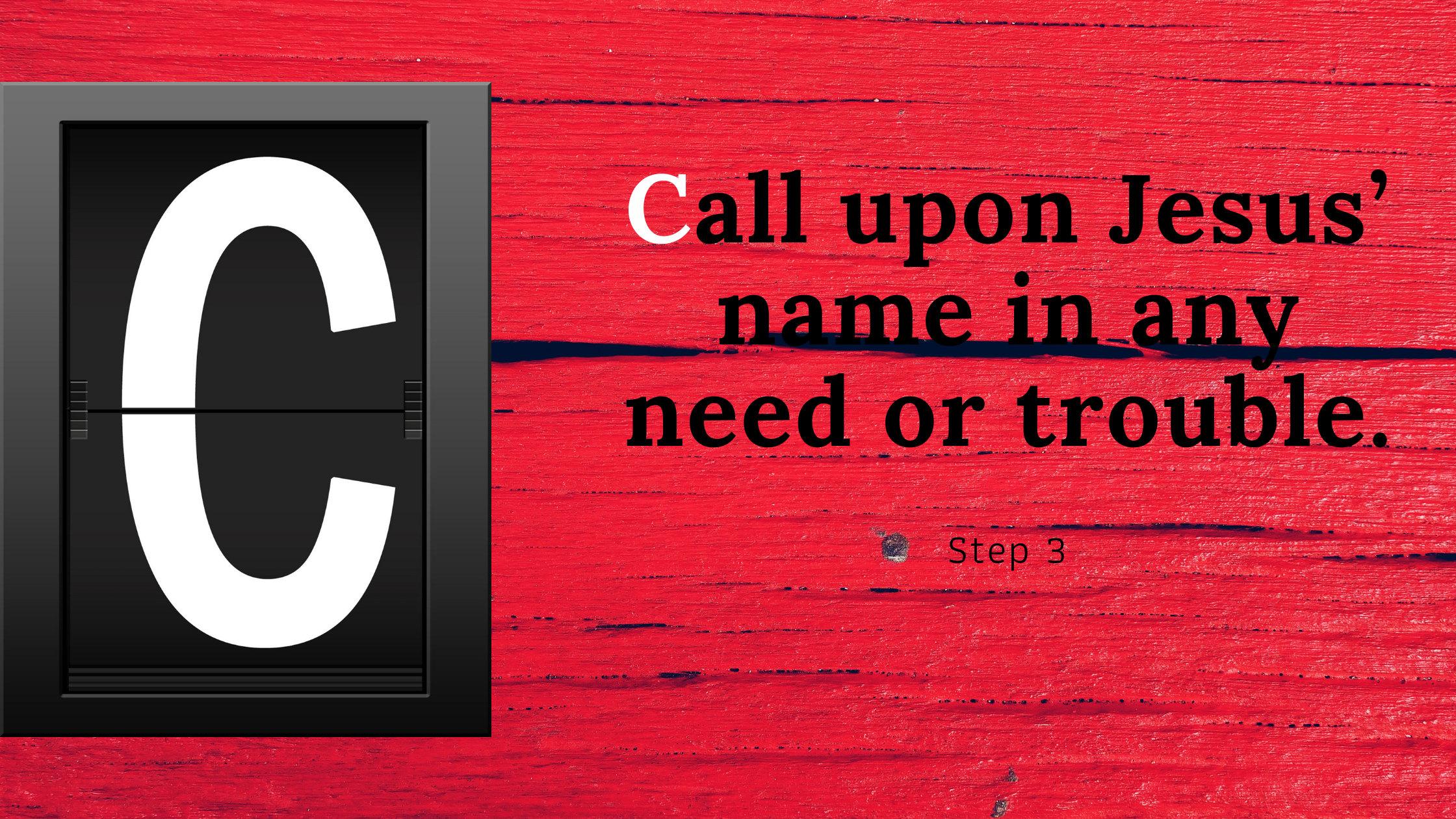Call on Jesus name in any need or trouble